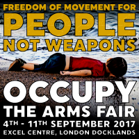 FREEDOM OF MOVEMENT FOR PEOPLE NOT WEAPONS - Occupy The Arms Fair [meme]