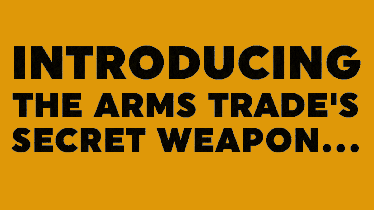 Introducing The Arms Trade's Secret Weapon [Video]