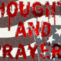 Thoughts and Prayers [Post Satire]