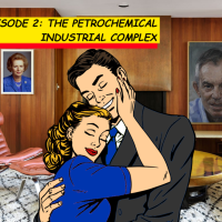 SHH! Episode 2: The Petrochemical Industrial Complex