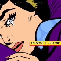 SHH! Episode 3: Pillow Talk
